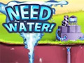 Need Water!